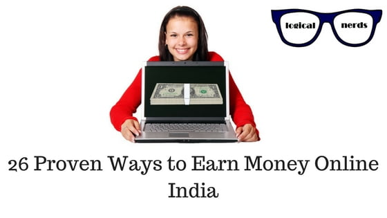 26 Proven Ways to Earn Money Online India